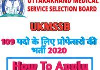 UKMSSB मेडिकल कॉलेजों 109 पदों पर ऑनलाइन आवेदन करे 2020